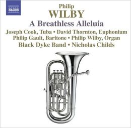Philip Wilby: A Breathless Alleluia