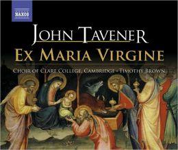 John Tavener: Ex Maria Virgine