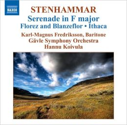 Stenhammar: Serenade in F major; Florenz and Blanzeflor; Ithaca