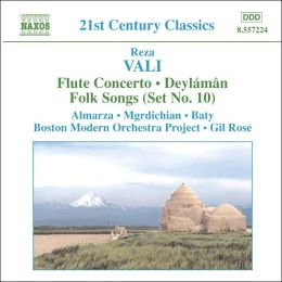 Reza Vali: Flute Concerto; Deylámân; Folk Songs (Set No. 10)