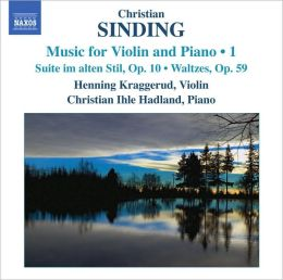 Christian Sinding: Music for Violin and Piano, Vol. 1