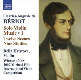 Charles-Auguste de Bériot: Solo Violin Music, Vol. 1