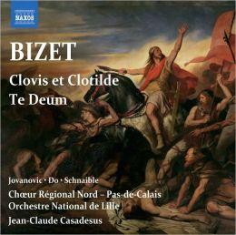 Bizet: Clovis et Clotilde; Te Deum