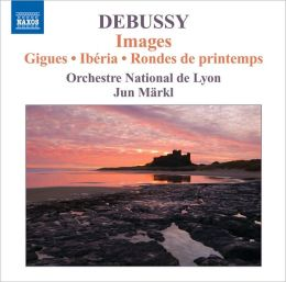 Debussy: Orchestral Works, Vol. 3 - Images