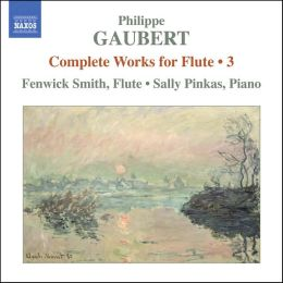 Philippe Gaubert: Complete Works for Flute, Vol. 3