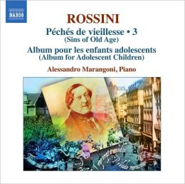 Rossini: Complete Piano Music, Vol. 3