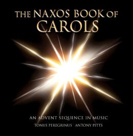 The Naxos Book of Carols: An Advent Sequence in Music