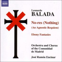 Leonardo Balada: No-res (Nothing) - An Agnostic Requiem; Ebony Fantasies