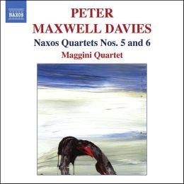 Maxwell Davies: Naxos Quartets Nos. 5 & 6