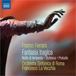 Franco Ferrara: Fantasia Tragica; Notte di Tempesta
