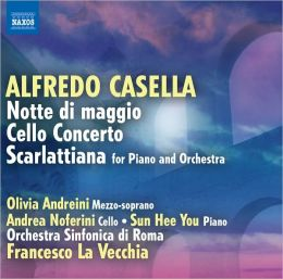 Alfredo Casella: Notte di Maggio; Cello Concerto; Scarlattiana