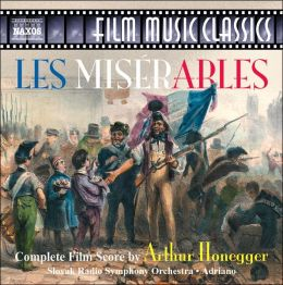Honegger: Les Miserables (Complete Film Score)
