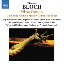 Thomas Bloch: Missa Cantate