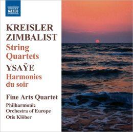 Fritz Kreisler, Efrem Zimbalist: String Quartets; Ysaÿe: Harmonies du soir