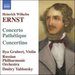 Ernst: Concerto Pathétique; Concertino