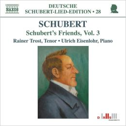 Schubert's Friends, Vol. 3