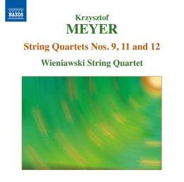 Krzysztof Meyer: String Quartets Nos. 9, 11 & 12