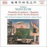 Toshiro Mayuzumi: Mandala Symphony; Bugaku; Symphonic Mood; Rumba Rhapsody