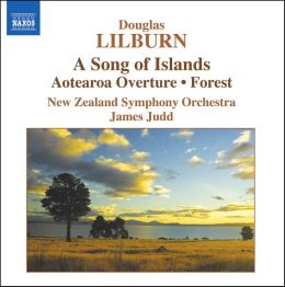 Douglas Lilburn: A Song of Islands; Aotearoa Overture; Forest