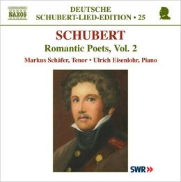 Schubert: Romantic Poets, Vol. 2