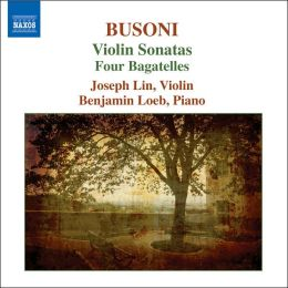 Busoni: Violin Sonatas; Four Bagatelles