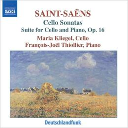 Saint-Saëns: Cello Sonatas; Suite for Cello and Piano, Op. 16