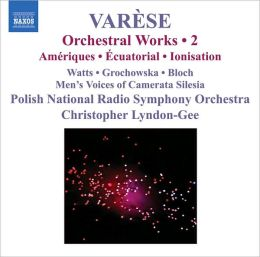 Varèse: Orchestral Works, Vol. 2