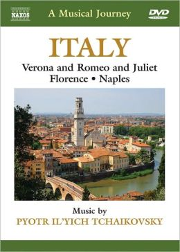 A Musical Journey: Italy - Verona and Romeo and Juliet/Florence/Naples