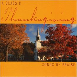 A Classic Thanksgiving: Songs of Praise