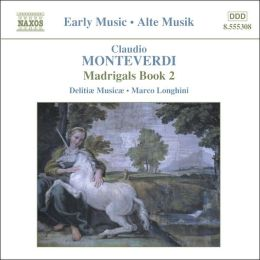 Claudio Monteverdi: Madrigals, Book 2