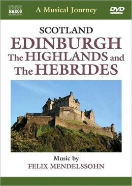 A Musical Journey: Scotland - Edinburgh, The Highlands and the Hebrides