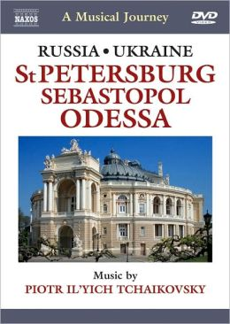 A Musical Journey: Russia/Ukraine - St. Petersburg, Sebastopol and Odessa