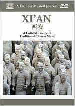 A Chinese Musical Journey: Xi'an - A Cultural Tour With Traditional Chinese Music