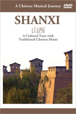 A Chinese Musical Journey: Shanxi