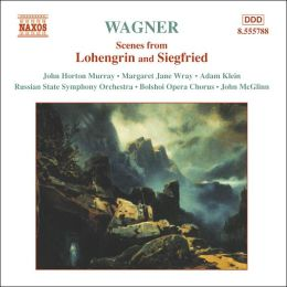 Wagner: Scenes from Lohengrin and Siegfried