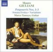 Mauro Giuliani: Potpourris Nos. 1-3; Sonata Eroica; Variations
