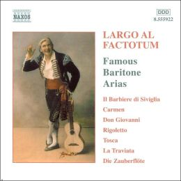 Largo al factotum: Great Operatic Arias for Baritone