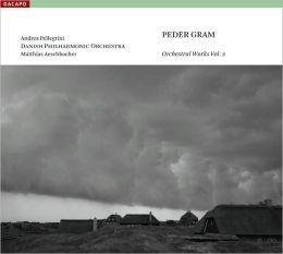 Peder Gram: Orchestral Works, Vol. 2