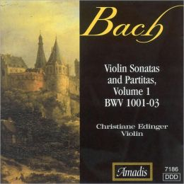 Bach: Violin Sonatas and Partitas, BWV 1001-03, Vol. 1