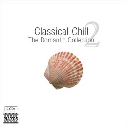 Classical Chill: The Romantic Collection, Vol. 2