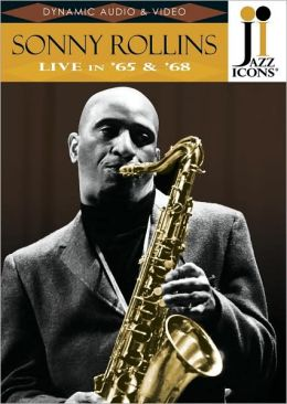 Jazz Icons: Sonny Rollins Live in '65 & '68