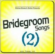 Bridegroom Songs, Vol. 2