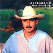 Cow Pasture Pool & Other Texas Love Songs