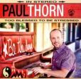 CD Cover Image. Title: Too Blessed To Be Stressed, Artist: Paul Thorn