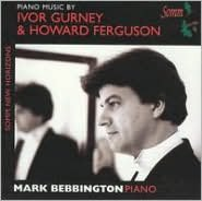 Piano Music by Ivor Gurney & Howard Ferguson