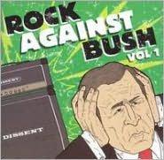 Rock Against Bush, Vol. 1