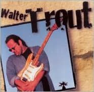 Walter Trout [Reissue]