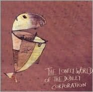 The Lonely World of the Dudley Corporation
