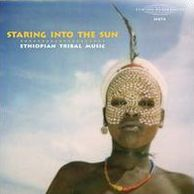 Staring Into The Sun : Ethiopian Tribal Music