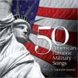 CD Cover Image. Title: 50 American Patriotic Military Songs, Artist: U.S. Military Bands